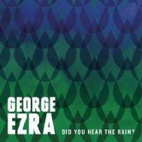 Cover George Ezra - Did You Hear The Rain? [EP]